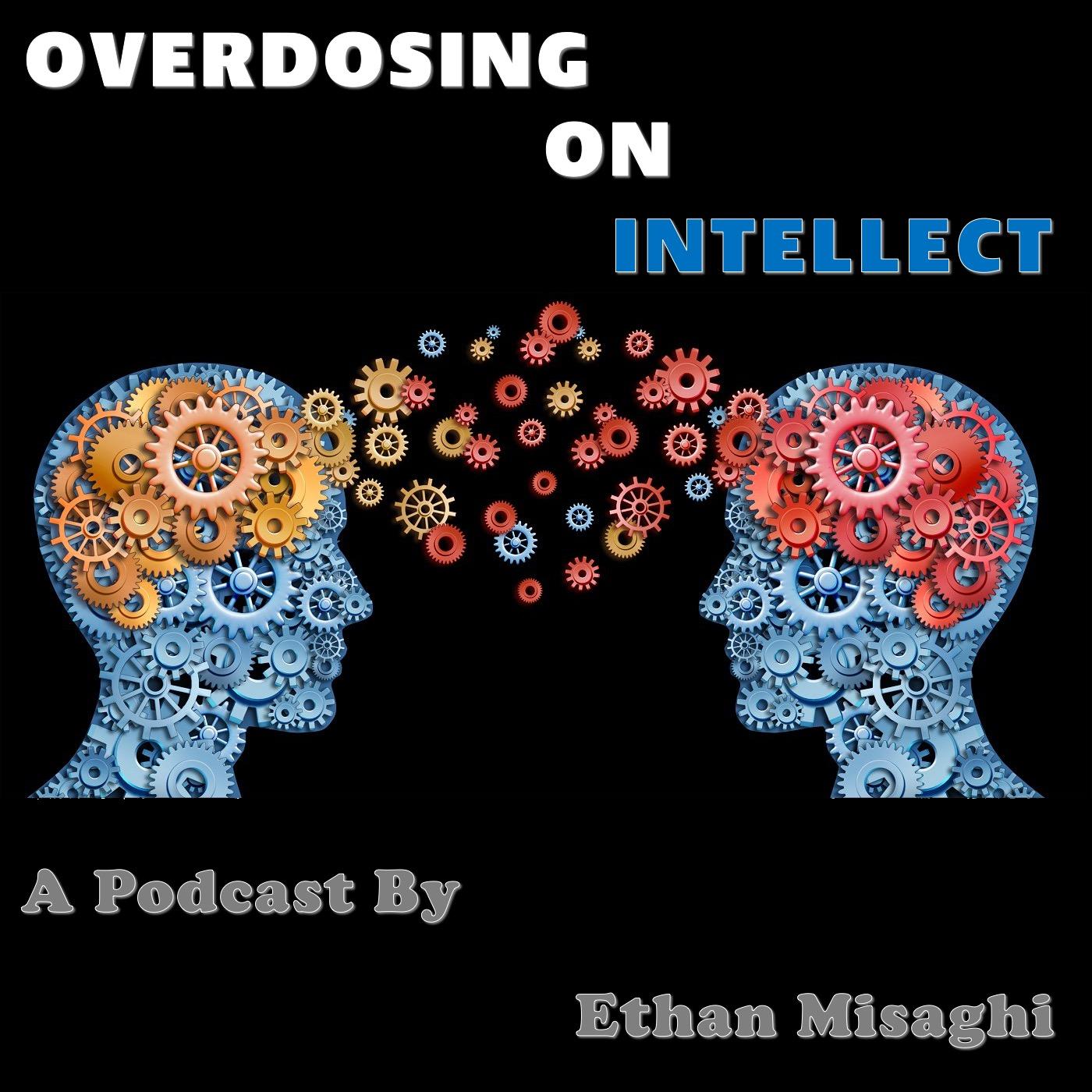 Overdosing on Intellect